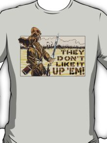 They Don't Like it Up 'Em! T-Shirt