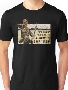They Don't Like it Up 'Em! Unisex T-Shirt