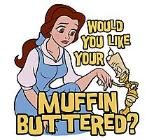 Would You Like Your Muffin Buttered? Photographic Print