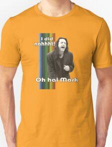 Oh hai Mark. T-Shirt