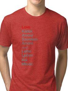 Love (in 10 languages) Tri-blend T-Shirt