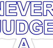 Never Judge A Film Sticker