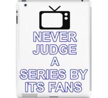 Never Judge A Series  iPad Case/Skin