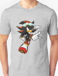 SHADOW IS BETTER THAN YOU T-Shirt