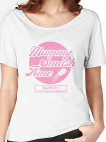 Mummy Smash Time!!! Women's Relaxed Fit T-Shirt