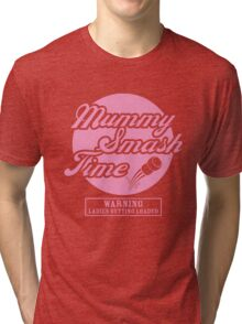 Mummy Smash Time!!! Tri-blend T-Shirt