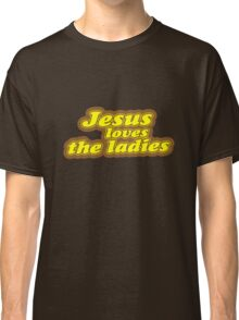 Jesus Loves the Ladies Classic T-Shirt