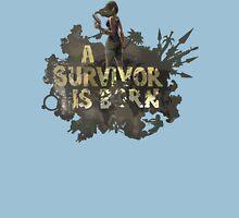 A Survivor Is Born Unisex T-Shirt