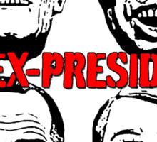 The Ex-Presidents Sticker