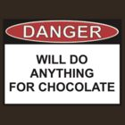 Danger - Will Do Anything For Chocolate by Ron Marton