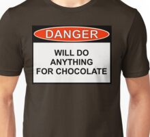 Danger - Will Do Anything For Chocolate Unisex T-Shirt