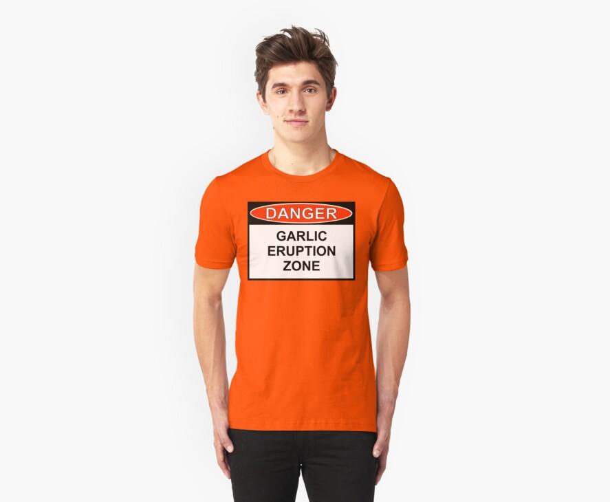 Danger - Garlic Eruption Zone by Ron Marton