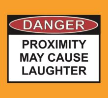 Danger - Proximity May Cause Laughter by Ron Marton