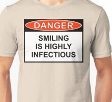 Danger - Smiling Is Highly Infectious Unisex T-Shirt