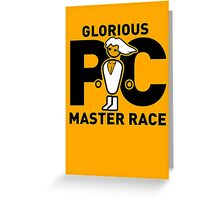 Glorious PC Master Race! Greeting Card