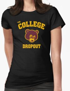 College Dropout Womens Fitted T-Shirt