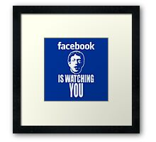 Facebook is Watching You Framed Print