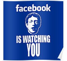 Facebook is Watching You Poster