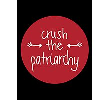 crush the patriarchy Photographic Print