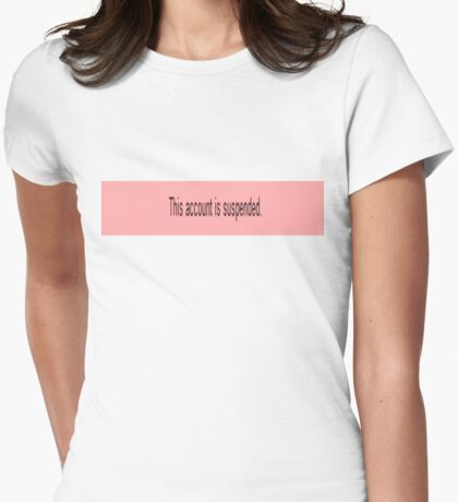 this account is suspended - youtube Womens Fitted T-Shirt