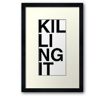Killing It Framed Print