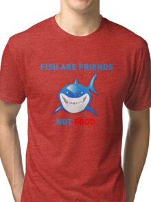 Fish are Friends Not Food - Finding Nemo Tri-blend T-Shirt