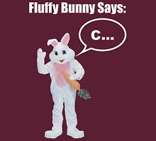 Fluffy Bunny Says.... Unisex T-Shirt