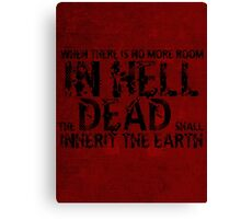 Zombie Walking Living Dead Quote Canvas Print