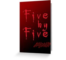 Five by Five Buffy The Vampire Slayer Greeting Card