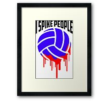 I SPIKE PEOPLE Volley Ball tshirt Framed Print