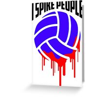 I SPIKE PEOPLE Volley Ball tshirt Greeting Card