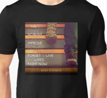 Forgetting to Live Unisex T-Shirt