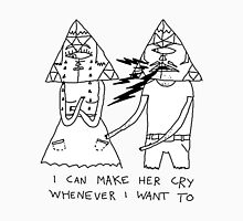 I Can Always Make Her Cry. T-Shirt