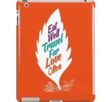 eat well travel far love often iPad Case/Skin