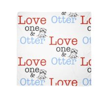 Love One & Otter Scarf