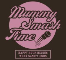 Mummy Smash Time_Sanity T-Shirt