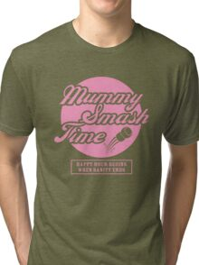 Mummy Smash Time_Sanity Tri-blend T-Shirt