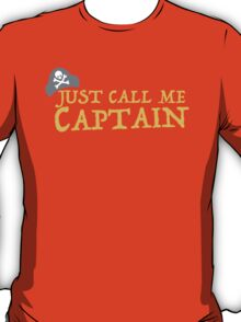 Just call me CAPTAIN T-Shirt