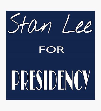 Stan Lee for Presidency Photographic Print