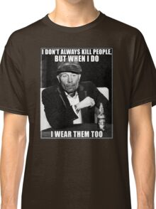 Ed Gein doesn't always.. Classic T-Shirt