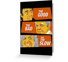 The Good the Bad and the Slow Greeting Card