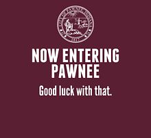 Now Entering Pawnee Unisex T-Shirt