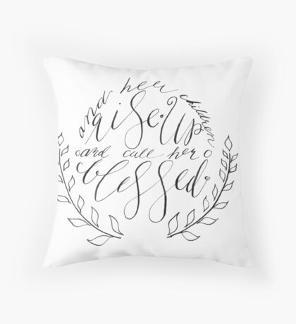 Her Children Rise up and Call Her Blessed Throw Pillow