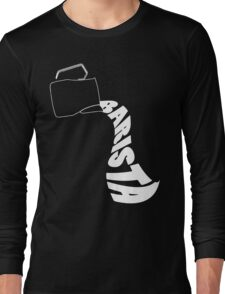 Barista Pitcher Long Sleeve T-Shirt