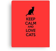 Keep calm and love cats Canvas Print