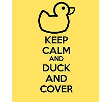 Keep calm and duck and cover Photographic Print