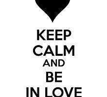 Keep calm and be in love by netza