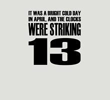 The clocks were striking thirteen. Unisex T-Shirt