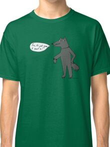 What's the time Mr Wolf? Classic T-Shirt