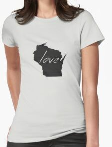 Love Wisconsin Womens Fitted T-Shirt